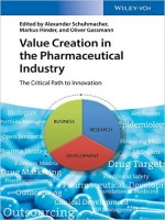 Value Creation in the Pharmaceutical Industry: The Critical Path to Innovation