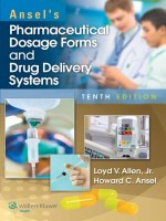 Ansel\'s Pharmaceutical Dosage Forms And Drug Delivery Systems