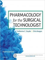 Pharmacology For The Surgical Technologist, 4th Edition