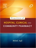 Practice Of Hospital, Clinical And Community Pharmacy