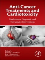 Anti-Cancer Treatments And Cardiotoxicity: Mechanisms, Diagnostic And Therapeutic Interventions 1st Edition
