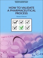 How To Validate A Pharmaceutical Process, 1st Edition
