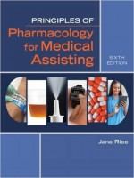 Principles of Pharmacology for Medical Assisting, 6th Edition
