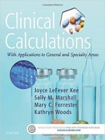 Clinical Calculations: With Applications to General and Specialty Areas, 8th Edition