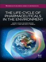 The Life-Cycle of Pharmaceuticals in the Environment, 1st Edition