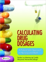 Calculating Drug Dosages: A Patient-Safe Approach to Nursing and Math, 1st Edition