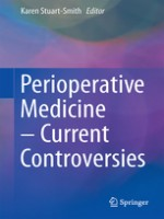 Perioperative Medicine – Current Controversies