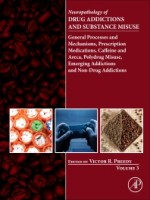 Neuropathology Of Drug Addictions And Substance Misuse Volume 3, 1st Edition