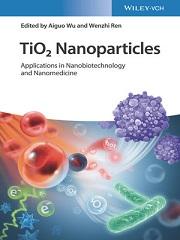 TiO2 Nanoparticles: Applications in Nanobiotechnology and Nanomedicine