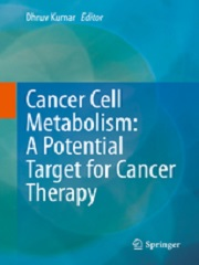 Cancer Cell Metabolism: A Potential Target for Cancer Therapy