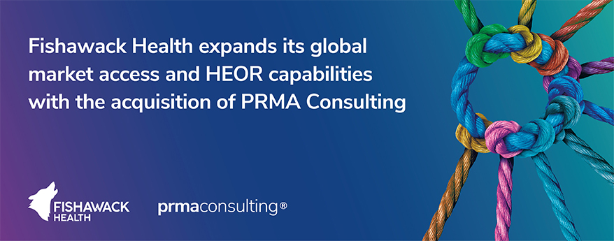 Fishawack Health expands its global market access and HEOR capabilities with the acquisition of PRMA Consulting