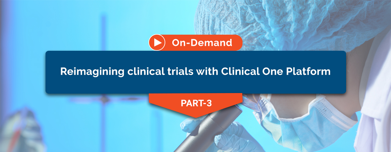 Reimagining clinical trials with Clinical One Platform